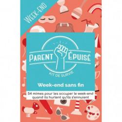 PARENT EPUISE : kit de survie Week-end sans fin